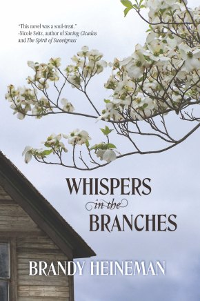 Cover for Brandy Heineman's debut novel, Whispers in the Branches, published by Elk Lake Publishing.