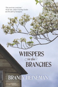 Whispers in the Branches by Brandy Heineman. Genealogy fiction with a heart for Jesus.